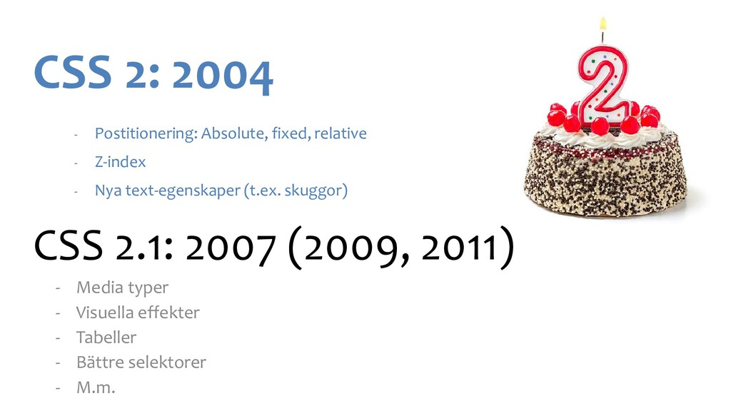 - Postitionering: Absolute, fixed, relative - Z...
