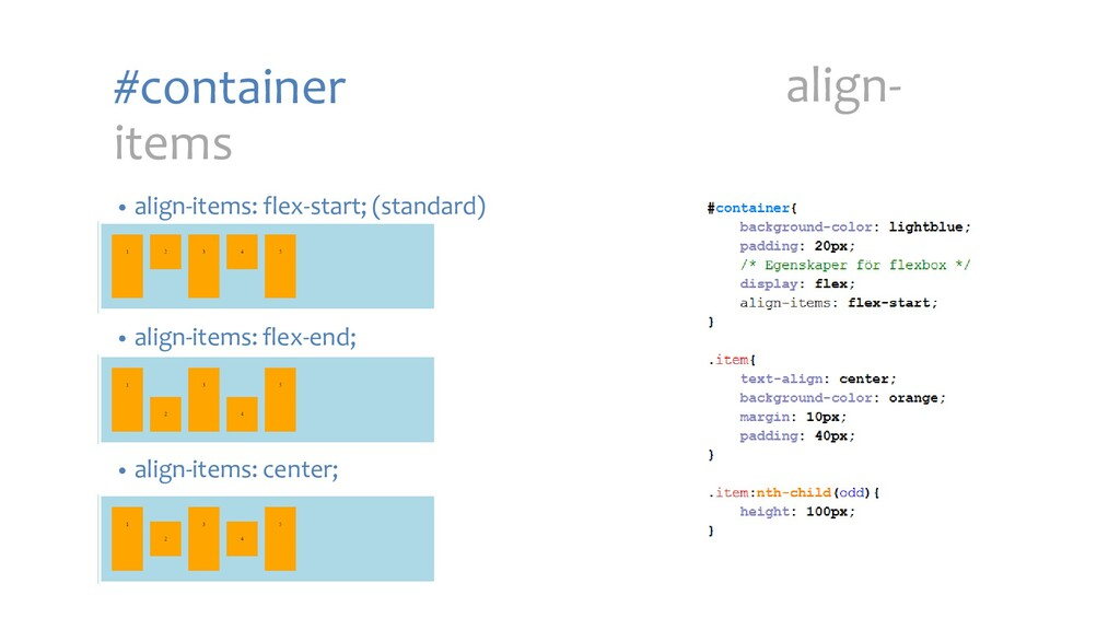 #container items • align-items: flex-start; (st...