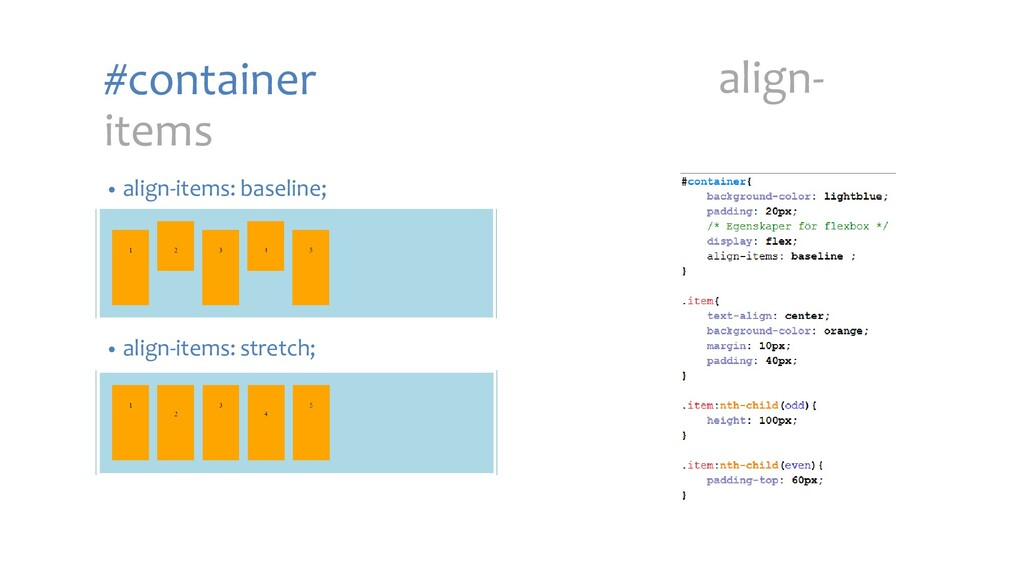 #container items • align-items: baseline; align...