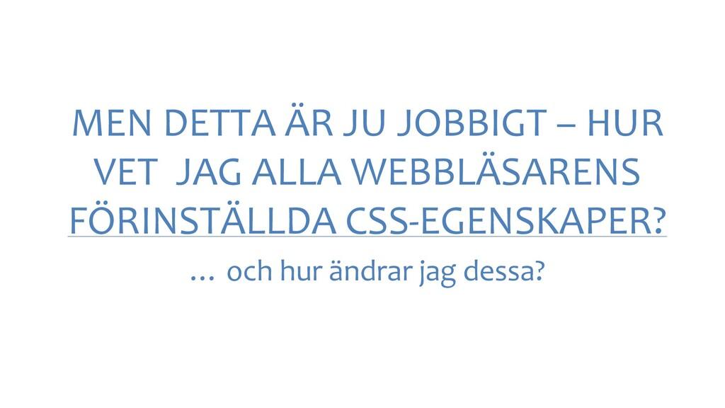 MEN DETTA ÄR JU JOBBIGT – HUR VET JAG ALLA WEBB...
