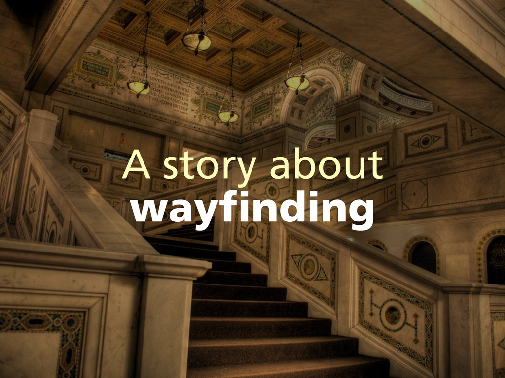 A story about wayfinding