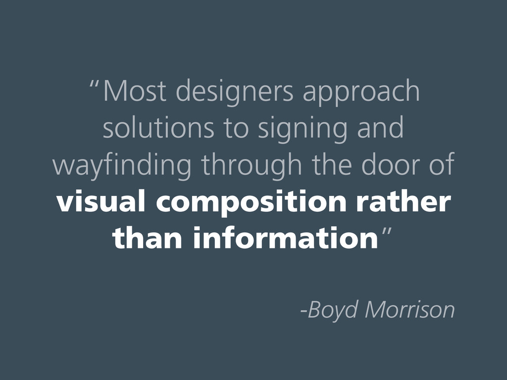 """""""Most designers approach solutions to signing a..."""