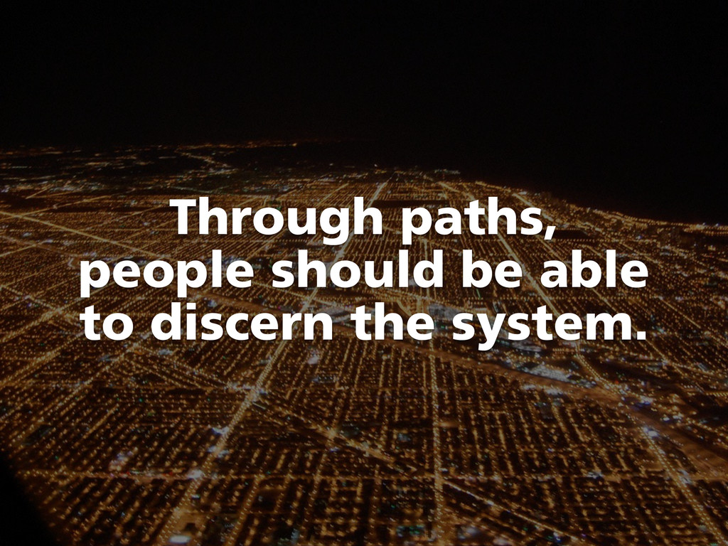 Through paths, people should be able to discern...