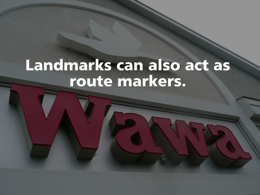 Landmarks can also act as route markers.