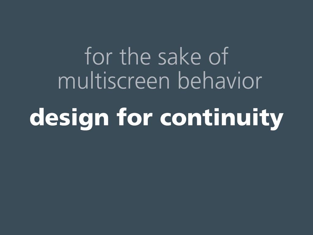 for the sake of multiscreen behavior design fo...