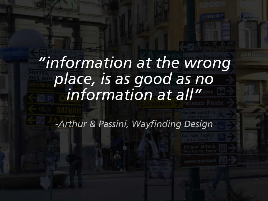 """""""information at the wrong place, is as good as ..."""
