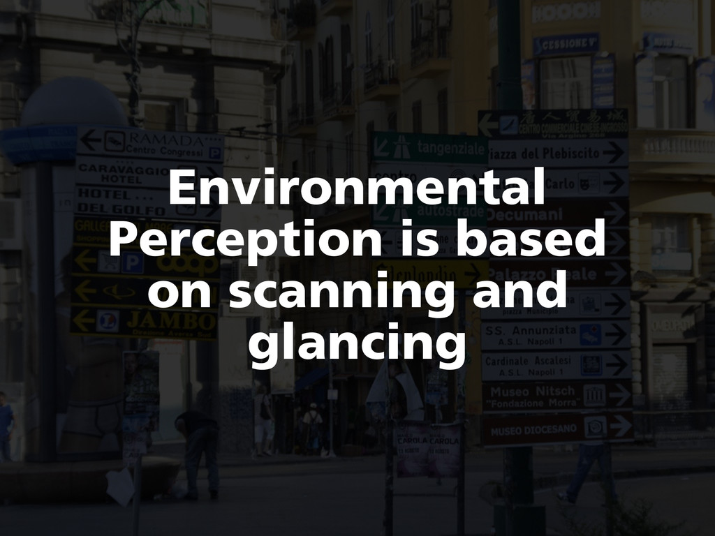 Environmental Perception is based on scanning a...