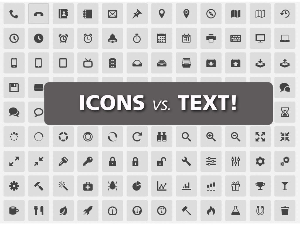 ICONS VS. TEXT!