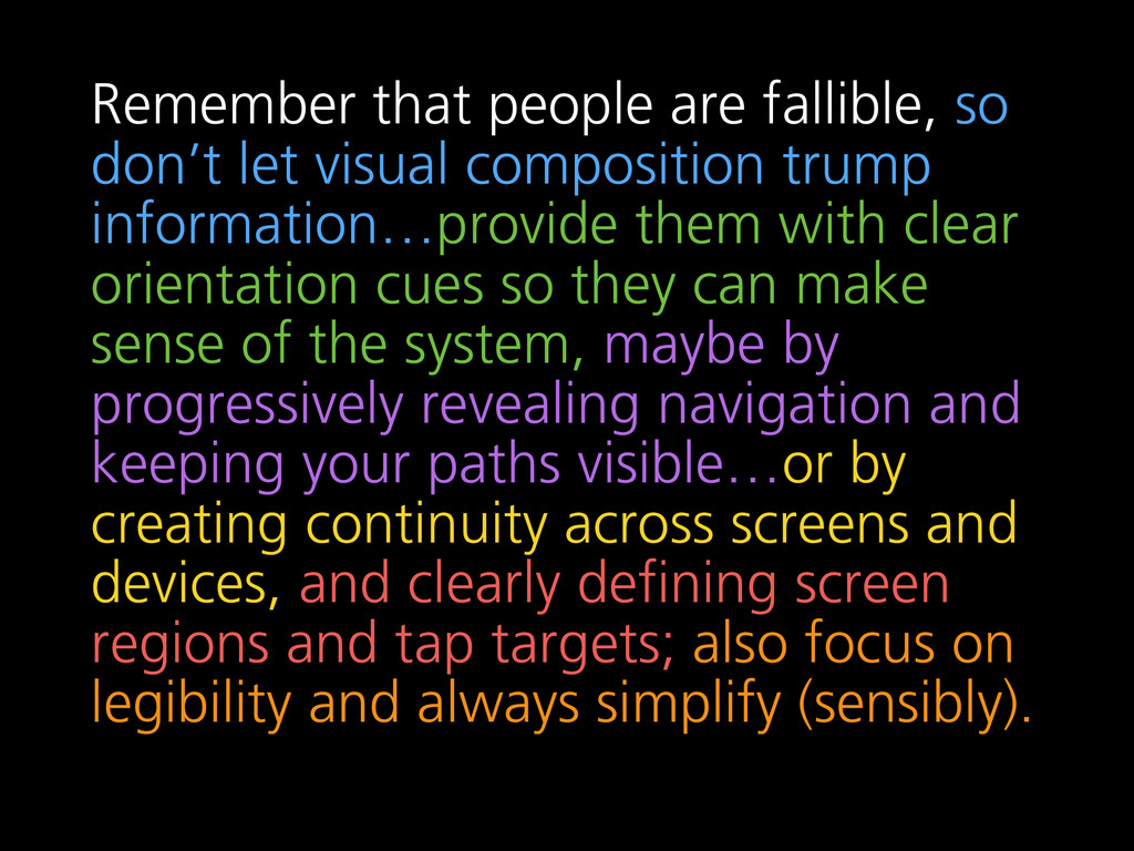Remember that people are fallible, so don't let...