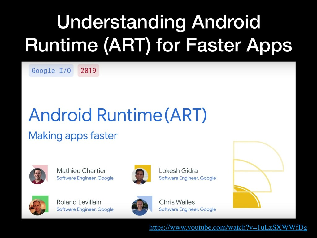 Understanding Android Runtime (ART) for Faster ...