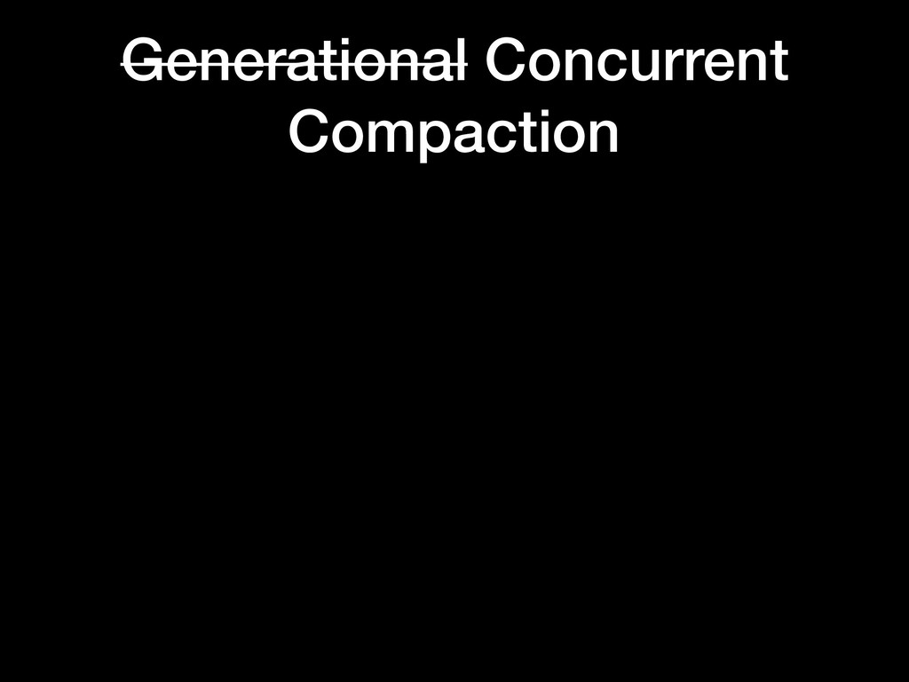 Generational Concurrent Compaction