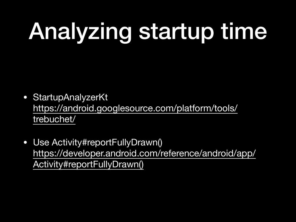 Analyzing startup time • StartupAnalyzerKt htt...