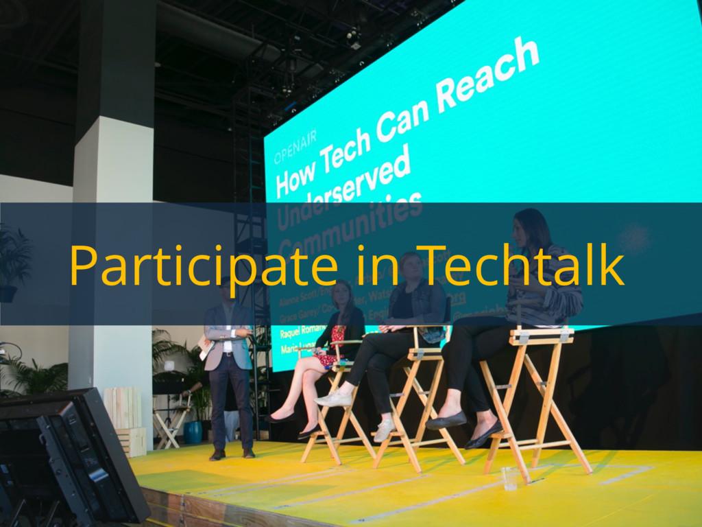 Participate in Techtalk