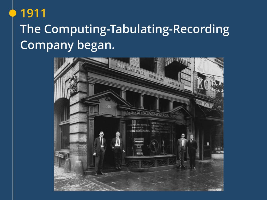 1911 The Computing-Tabulating-Recording Company...