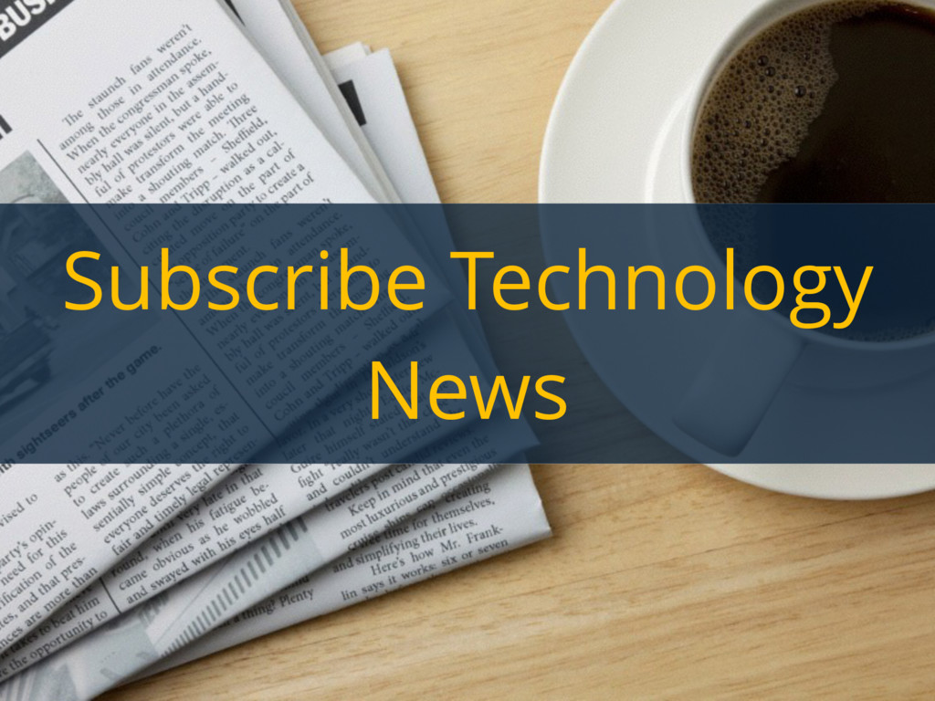 Subscribe Technology News