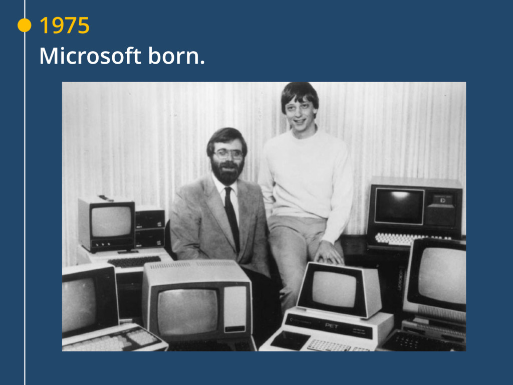 1975 Microsoft born.