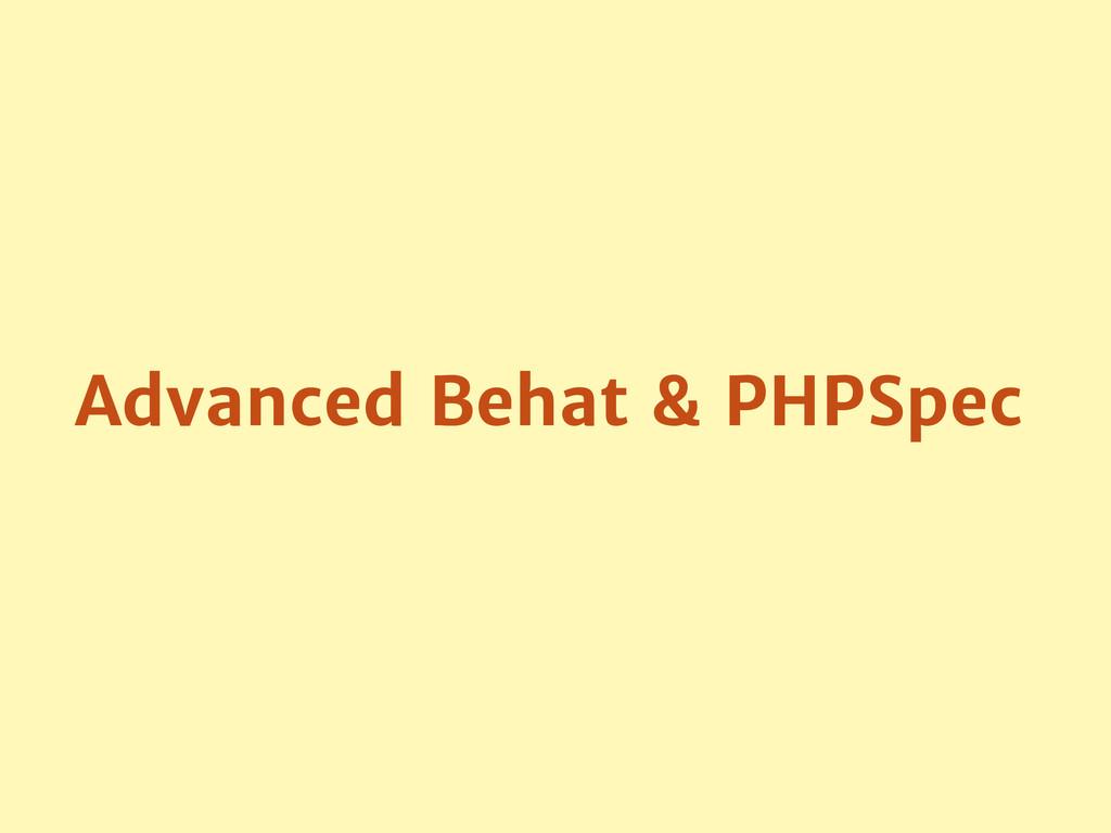 Advanced Behat & PHPSpec