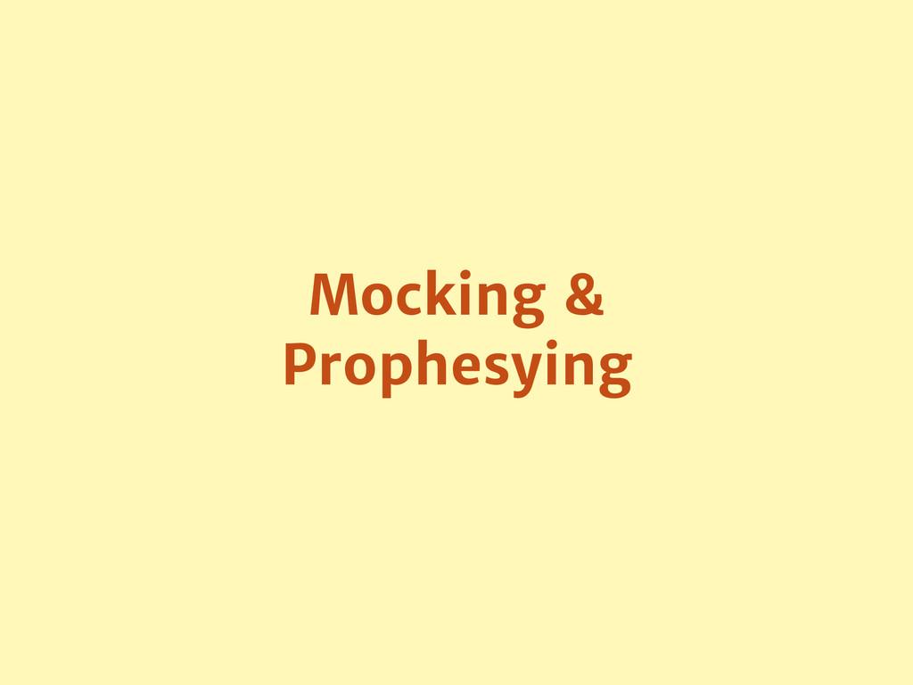 Mocking & Prophesying