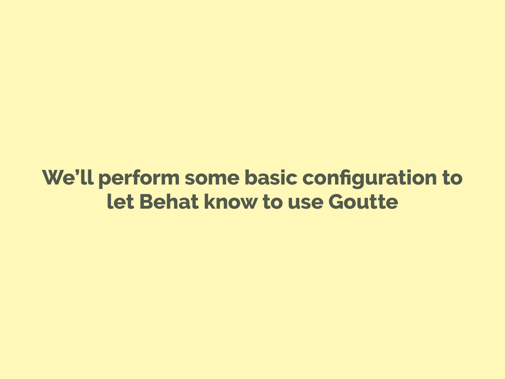We'll perform some basic configuration to let Be...