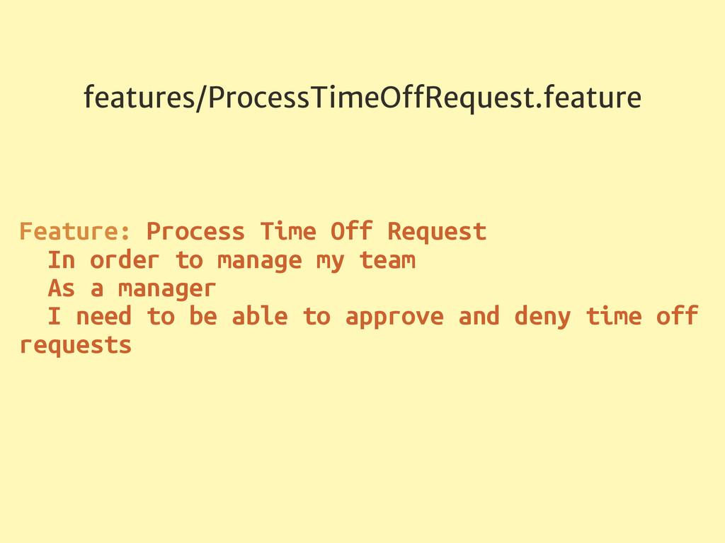 features/ProcessTimeOffRequest.feature Feature: ...