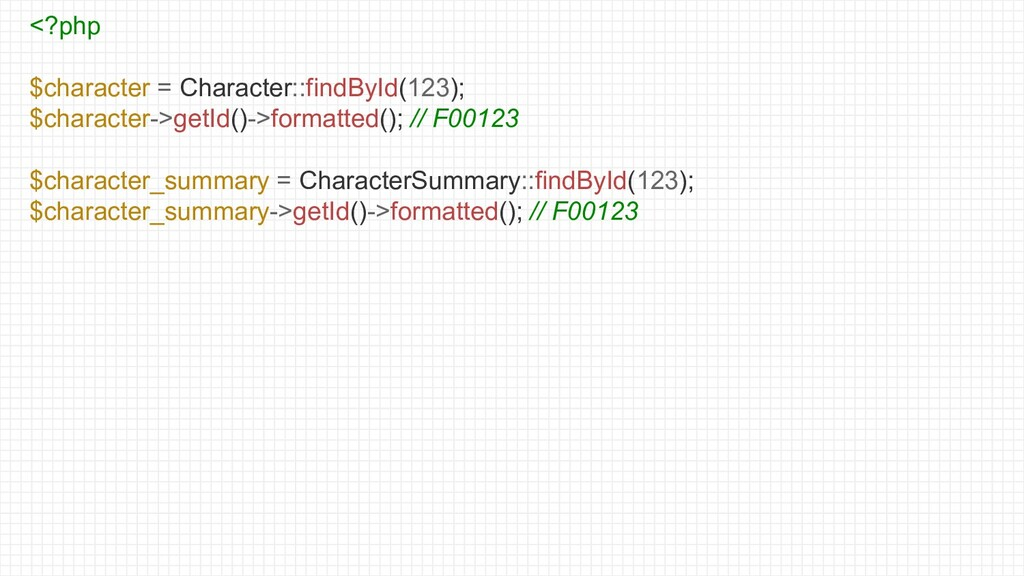 <?php $character = Character::findById(123); $c...