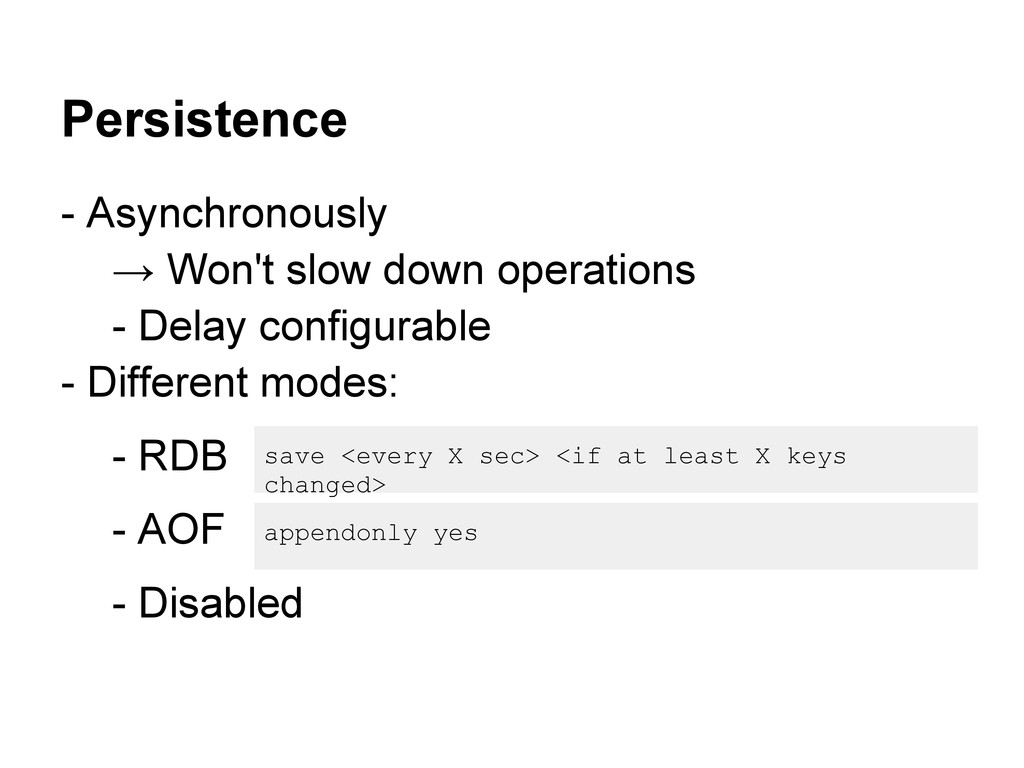 Persistence - Asynchronously → Won't slow down ...