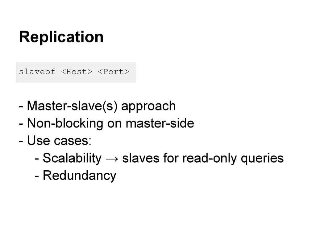 Replication slaveof <Host> <Port> - Master-slav...