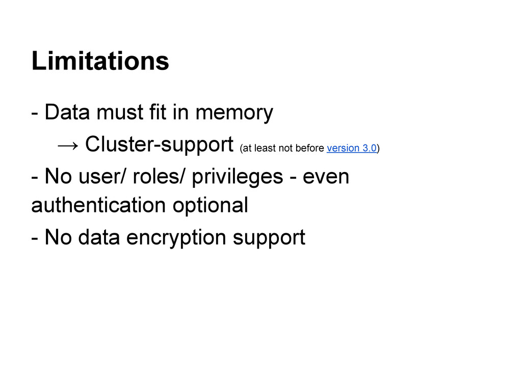 Limitations - Data must fit in memory → Cluster...