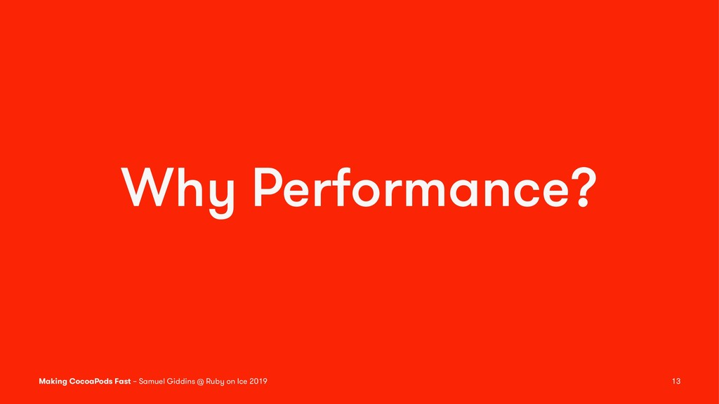 Why Performance? Making CocoaPods Fast – Samuel...