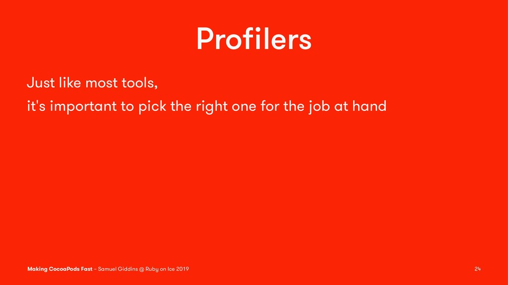 Profilers Just like most tools, it's important t...