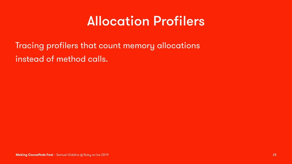 Allocation Profilers Tracing profilers that count...