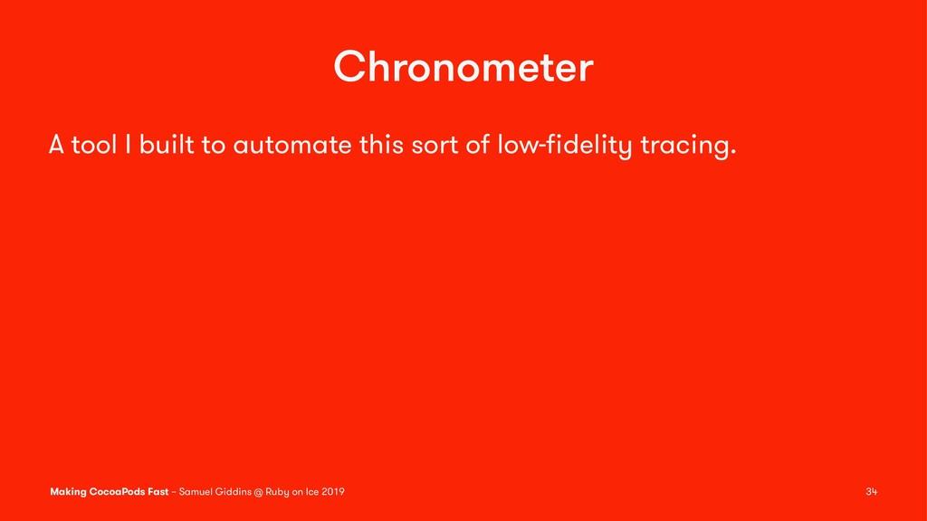 Chronometer A tool I built to automate this sor...