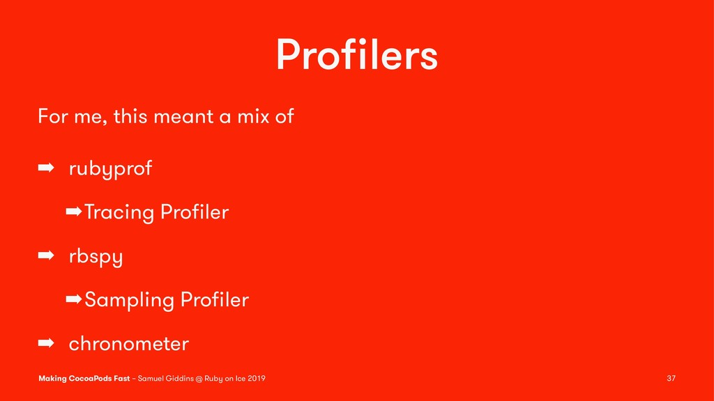 Profilers For me, this meant a mix of ➡ rubyprof...