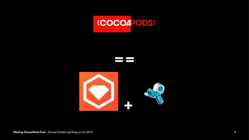 == + Making CocoaPods Fast – Samuel Giddins @ R...