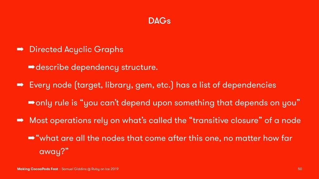 DAGs ➡ Directed Acyclic Graphs ➡describe depend...