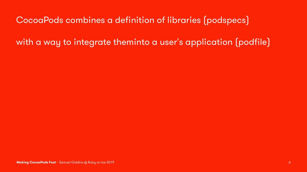 CocoaPods combines a definition of libraries (po...