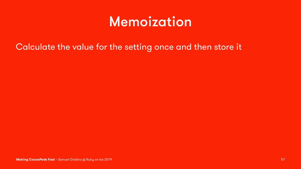 Memoization Calculate the value for the setting...