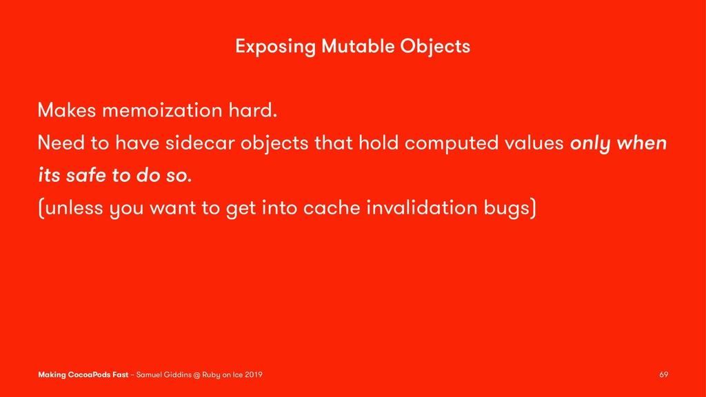 Exposing Mutable Objects Makes memoization hard...