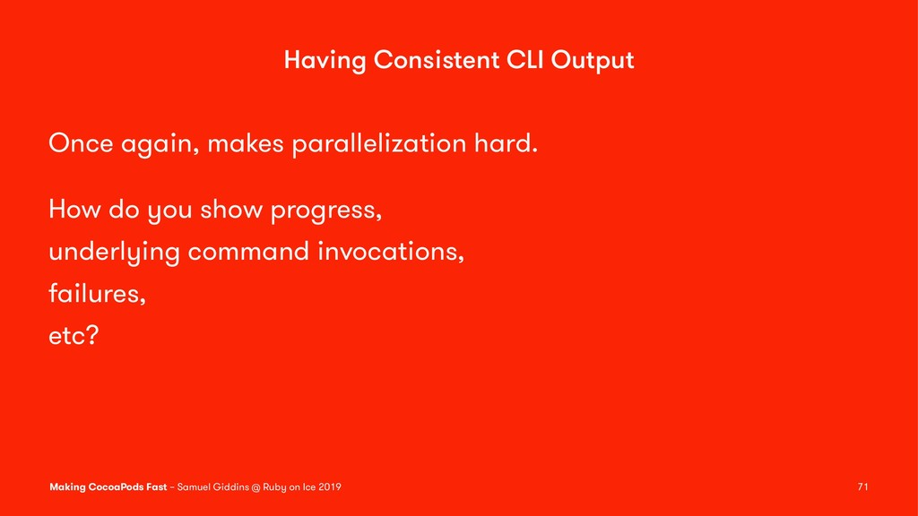 Having Consistent CLI Output Once again, makes ...