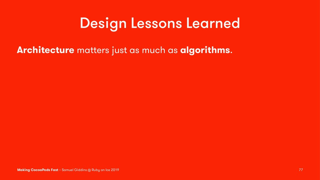 Design Lessons Learned Architecture matters jus...