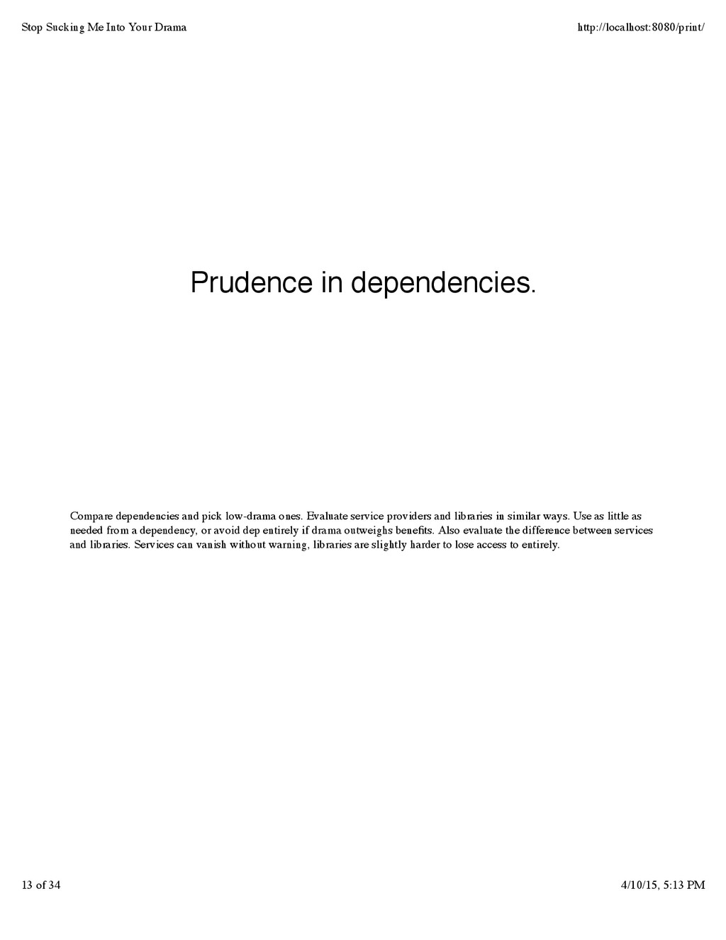 Compare dependencies and pick low-drama ones. E...