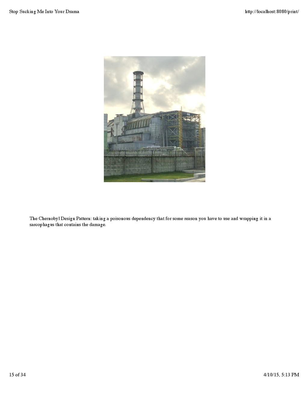 The Chernobyl Design Pattern: taking a poisonou...