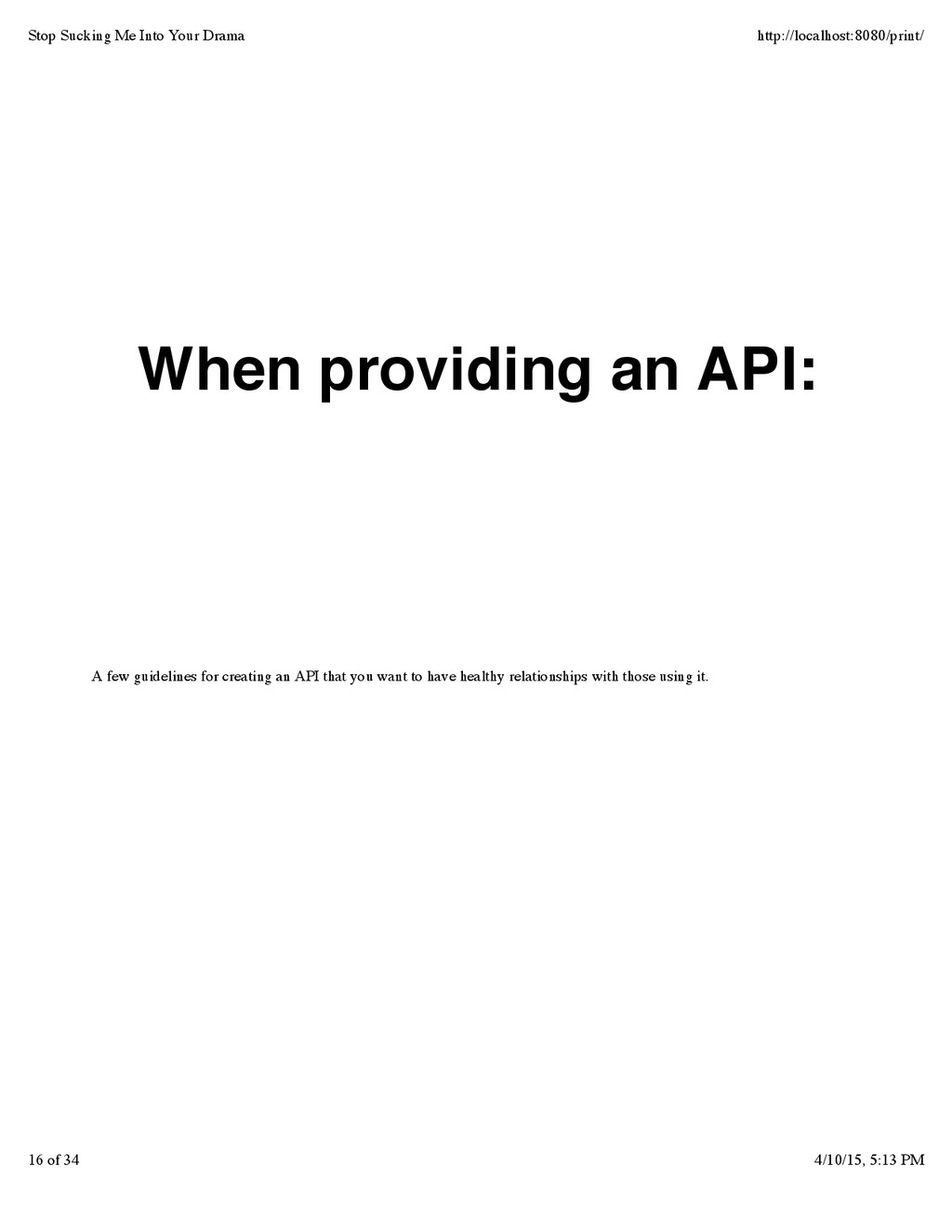 A few guidelines for creating an API that you w...
