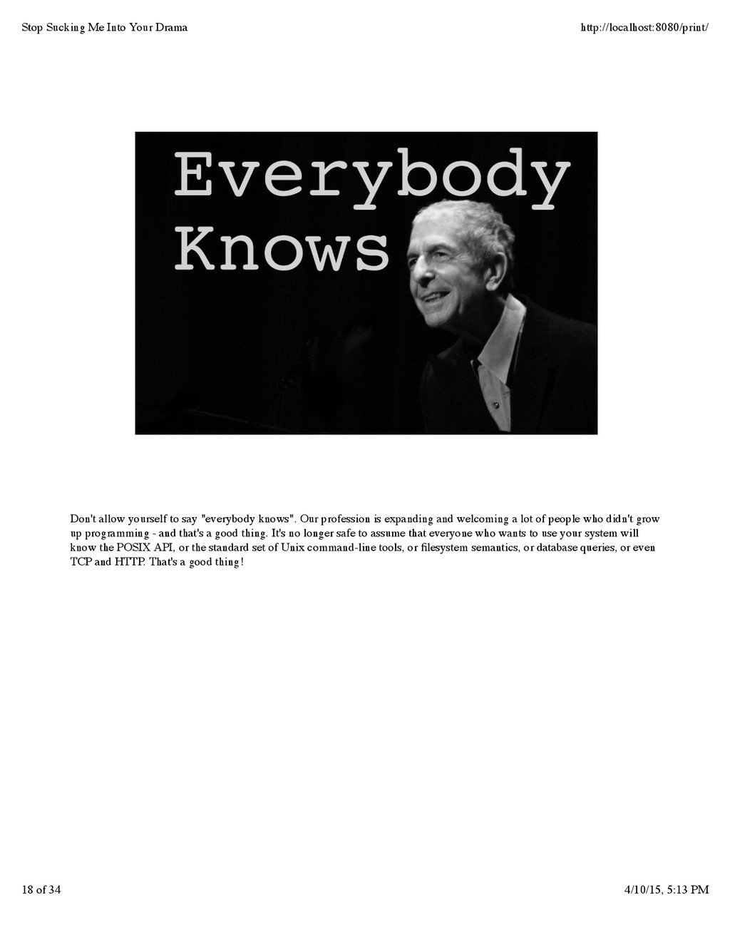"""Don't allow yourself to say """"everybody knows"""". ..."""