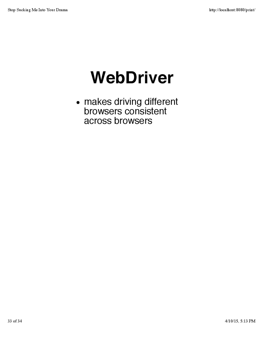 WebDriver makes driving different browsers cons...