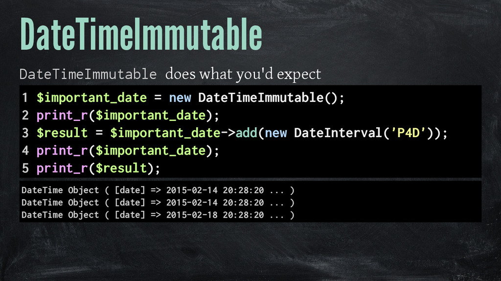 DateTimeImmutable DateTimeImmutable does what y...