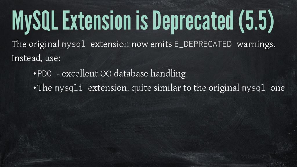 MySQL Extension is Deprecated (5.5) The origina...