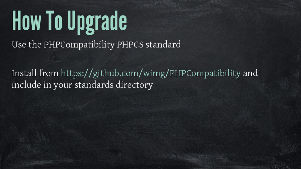 How To Upgrade Use the PHPCompatibility PHPCS s...