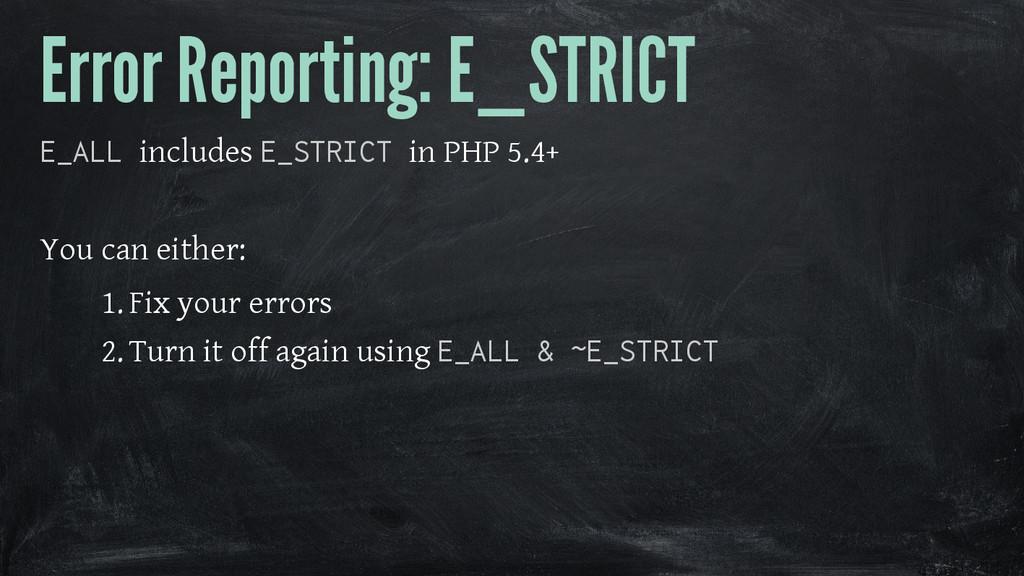 Error Reporting: E_STRICT E_ALL includes E_STRI...