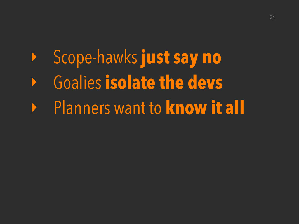 ‣ Scope-hawks just say no ‣ Goalies isolate the...
